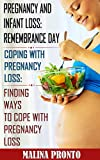 Pregnancy And Infant Loss: Remembrance Day: Coping With Pregnancy Loss: Finding Ways To Cope With Pregnancy Loss (English Edition)