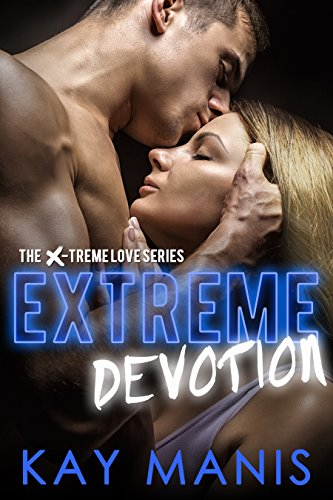 Extreme Devotion (X-Treme Love Series Book 2) (English Edition)