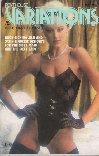 Penthouse Variations June 1990 (BODY-LICKING SILK AND SATIN LINGERIE DELIGHTS FOR THE SISSY MAID AND THE FOXY LADY)