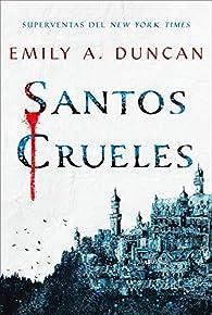Santos crueles: Algo oscuro y sagrado, 1 par Emily A. Duncan