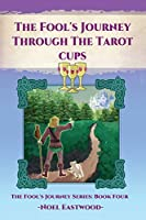 The Fool's Journey Through The Tarot Cups
