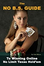 The No B.S. Guide To Winning Online No Limit Texas Hold'em