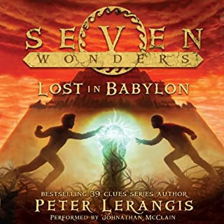 Lost in Babylon     Seven Wonders, Book 2              By:                                                                                                                                 Peter Lerangis                               Narrated by:                                                                                                                                 Johnathan McClain                      Length: 8 hrs and 27 mins     189 ratings     Overall 4.5