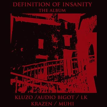 Definition Of Insanity - The Album -