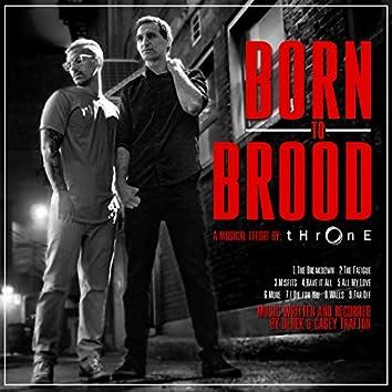 Born to Brood