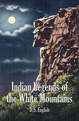 Indian Legends of the White Mountains (English Edition)