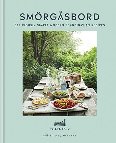 Smörgåsbord: Deliciously simple modern Scandinavian recipes