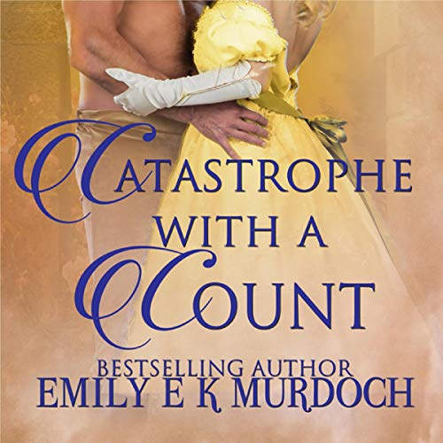 Catastrophe with a Count: A Steamy Regency Romance Titelbild