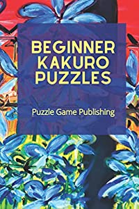 Beginner Kakuro Puzzles