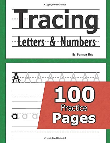 Tracing Letters and Numbers : 100 Practice Pages: Workbook for Preschool, Kindergarten, and Kids Ages 3-5