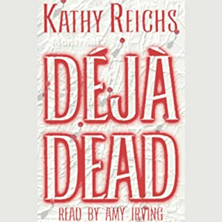 Deja Dead                   By:                                                                                                                                 Kathy Reichs                               Narrated by:                                                                                                                                 Barbara Rosenblat                      Length: 16 hrs and 5 mins     175 ratings     Overall 3.8