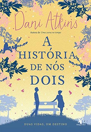 A história de nós dois por [Dani Atkins]