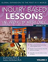 Inquiry-Based Lessons in World History: Global Expansion to the Post-9/11 World (Vol. 2, Grades 7-10)