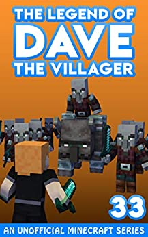 Dave the Villager 33: An Unofficial Minecraft Series (The Legend of Dave the Villager) by [Dave Villager]