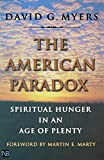 The American Paradox: Spiritual Hunger in an Age of Plenty (Nota Bene)
