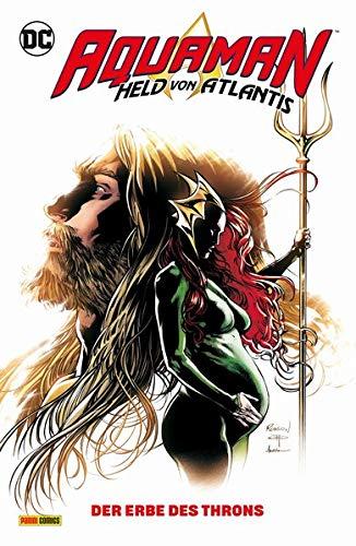 Aquaman - Held von Atlantis: Bd. 3: Der Erbe des Throns