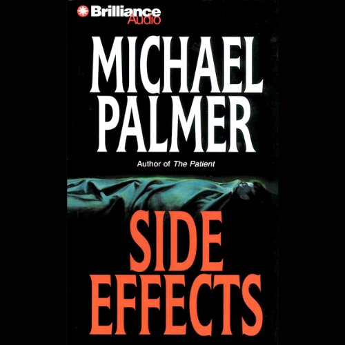 Side Effects                   By:                                                                                                                                 Michael Palmer                               Narrated by:                                                                                                                                 Angela Dawe                      Length: 9 hrs and 46 mins     14 ratings     Overall 3.7
