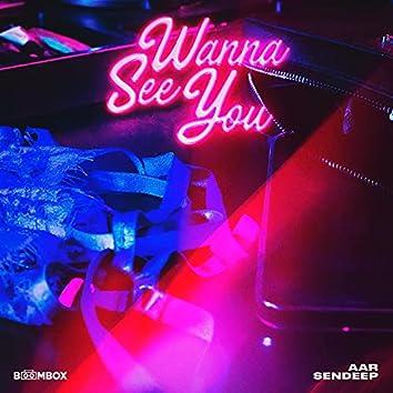 Wanna See You (feat. Sendeep)