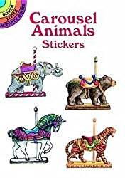 Image: Carousel Animals Stickers (Dover Little Activity Books Stickers) Paperback – July 14, 1997, by Judy Johnson (Author)
