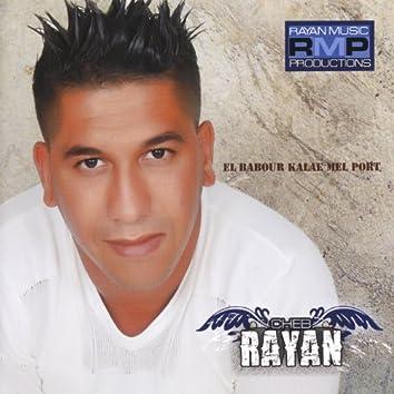 Cheb Rayan, El Babour Kalae Mel Port