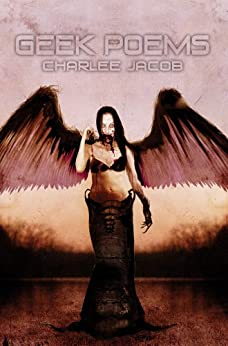Geek Poems (Short Story & Novella Collection) by [Charlee Jacob]