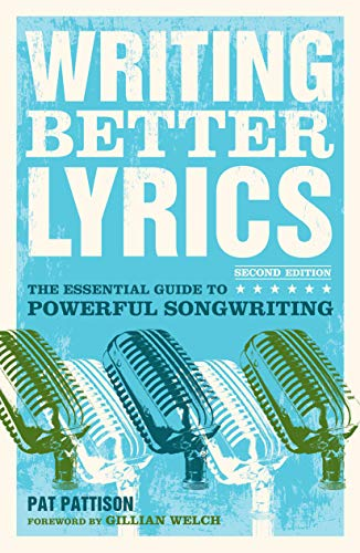 Compare Textbook Prices for Writing Better Lyrics Second Edition ISBN 0035313646447 by Pattison, Pat
