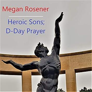 Heroic Sons; D-Day Prayer