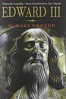 Edward III (The English Monarchs Series) by W Mark Ormrod(2013-05-28)