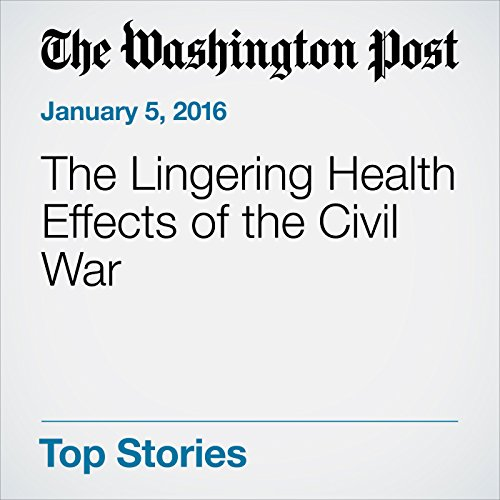 The Lingering Health Effects of the Civil War audiobook cover art