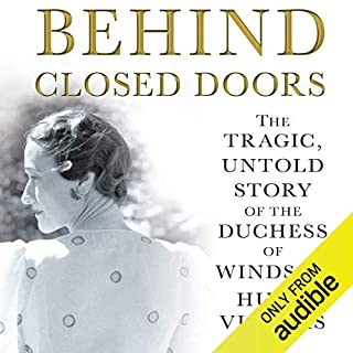 Behind Closed Doors                   By:                                                                                                                                 Hugo Vickers                               Narrated by:                                                                                                                                 John Telfer                      Length: 16 hrs and 22 mins     96 ratings     Overall 3.8