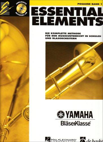 Essential Elements, für Posaune, m. Audio-CD: Die komplette Methode für den Musikunterricht