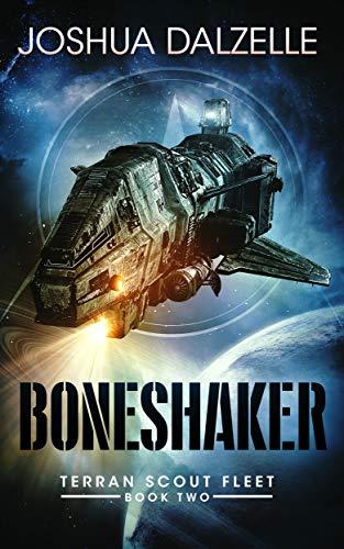 Book: Boneshaker - Terran Scout Fleet, Book 2 by Joshua Dalzelle