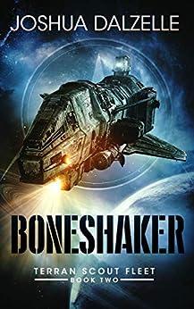 Boneshaker (Terran Scout Fleet Book 2) by [Joshua Dalzelle]