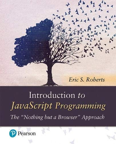 """Introduction to JavaScript Programming The """"Nothing but a Browser"""" Approach"""