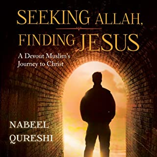 Seeking Allah, Finding Jesus     A Devout Muslim Encounters Christianity              Written by:                                                                                                                                 Nabeel Qureshi                               Narrated by:                                                                                                                                 Nabeel Qureshi                      Length: 7 hrs and 29 mins     95 ratings     Overall 4.9