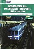 Introducción a la ingeniería del transporte: libro de prácticas