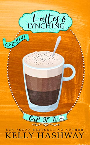 Lattes and Lynching (Cup of Jo Book 4) by [Kelly Hashway]
