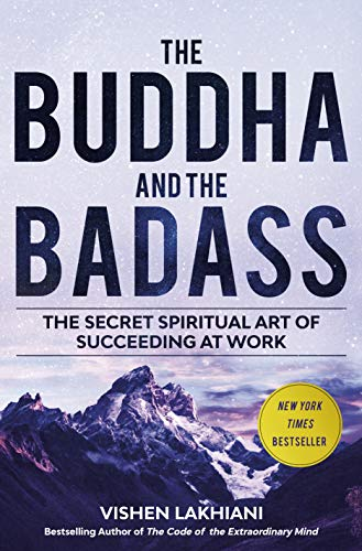The Buddha and the Badass: The Secret Spiritual Art of Succeeding at Work (English Edition)