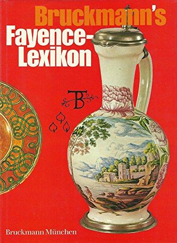 Bruckmann\'s Fayence - Lexikon. Majolika, Fayence, Steingut