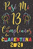 Pasé Mi 13 Cumpleaños En Cuarentena 2021: Regalo de cumpleaños de 13 años para niños y niñas, 13 años cumpleaños regalos originales, diario de ... cuarentena 2021, cumpleaños feliz libro