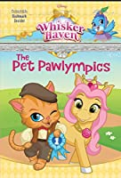 The Pet Pawlympics (Disney Palace Pets: Whisker Haven Tales)