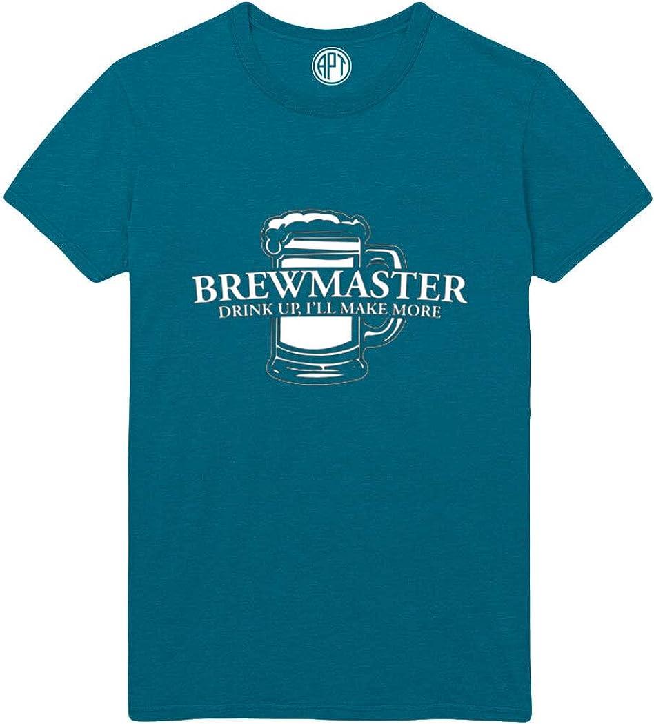 Brewmaster Drink Up I'll Make More Printed T-Shirt