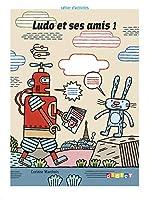 Ludo et ses amis: Cahier d'activites 1