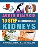 Avoid Dialysis: 10 Step Diet Plan For Healthier Kidneys (Kidney Health Gourmet Diet Guide and Cookbook, Avoid Dialysis Book 2) (English Edition)