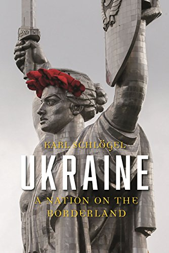 Ukraine: A Nation on the Borderland