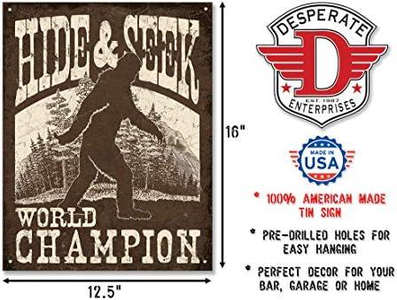 12.5 W x 16 H Hide /& Seek World Champion Tin Sign Desperate Enterprises Big Foot