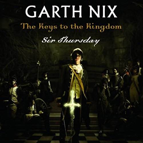 Sir Thursday     Keys to the Kingdom, Book 4              By:                                                                                                                                 Garth Nix                               Narrated by:                                                                                                                                 Allan Corduner                      Length: 7 hrs and 51 mins     396 ratings     Overall 4.5