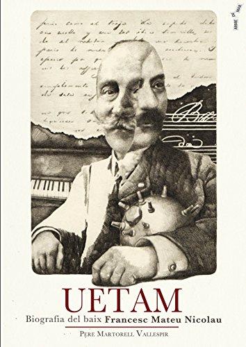 Uetam : biografia del baix Francesc Mateu Nicolau (Arbre de mar, Band 63)