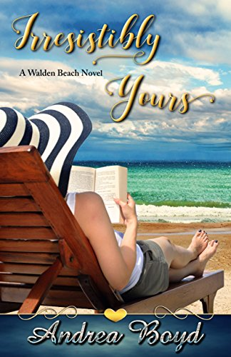 Irresistibly Yours: A Walden Beach Novel