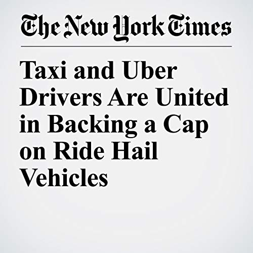 Taxi and Uber Drivers Are United in Backing a Cap on Ride Hail Vehicles copertina